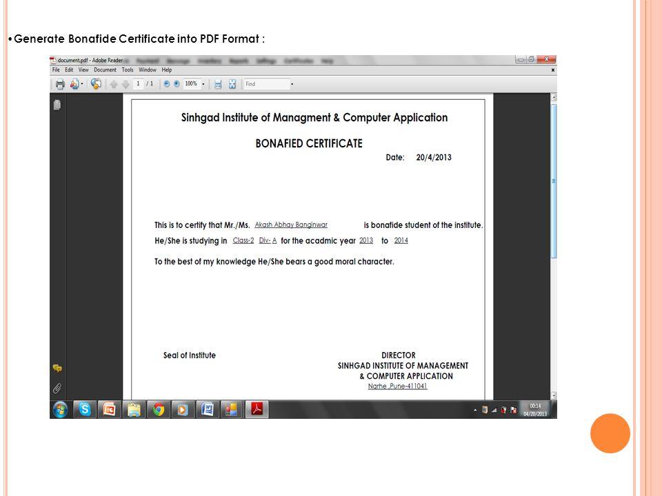 Generate Bonafide Certificate into PDF Format :