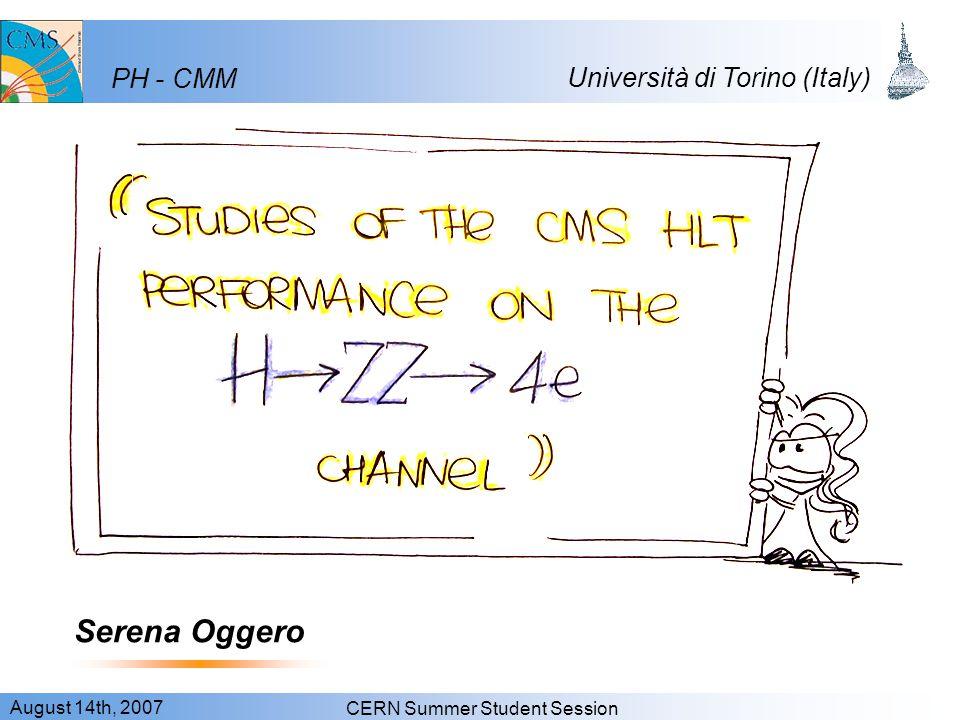 Serena Oggero August 14th, 2007 CERN Summer Student Session PH - CMM Università di Torino (Italy)