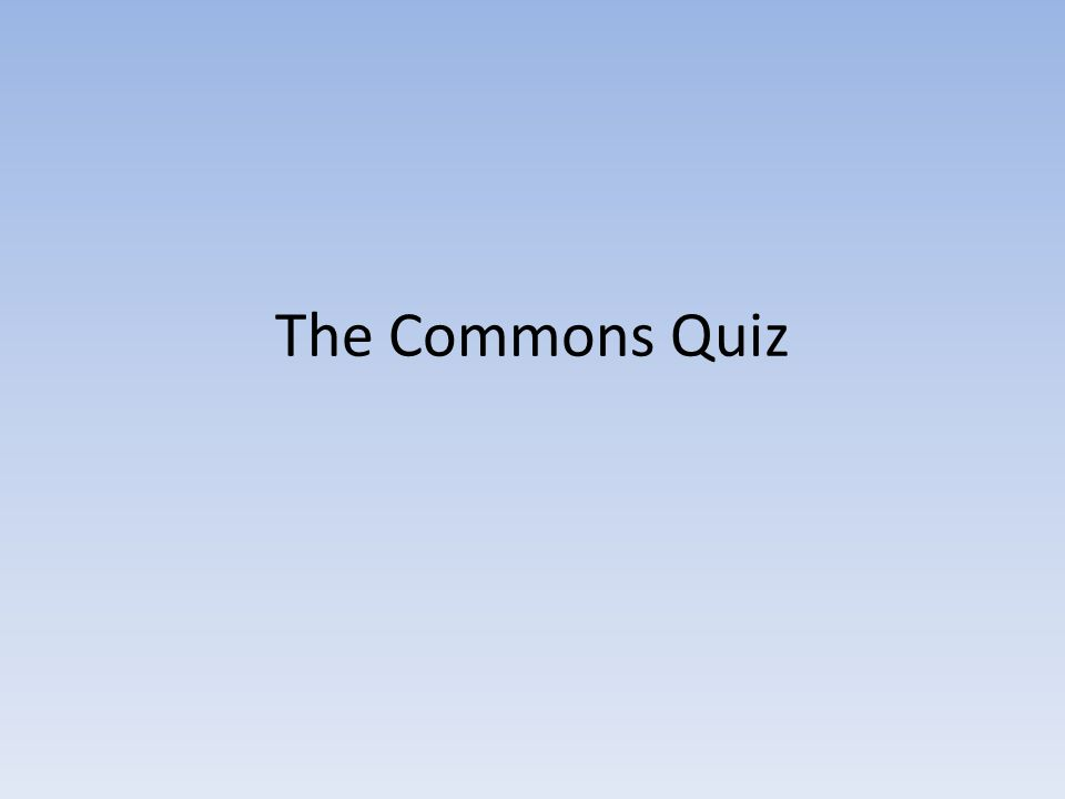 The Commons Quiz