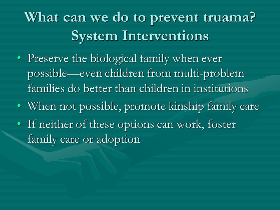 What can we do to prevent truama.