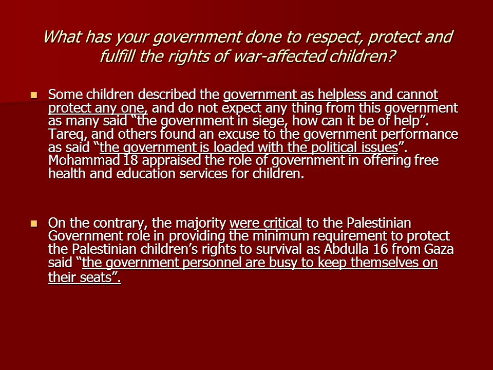 What has your government done to respect, protect and fulfill the rights of war-affected children? Some children described the government as helpless