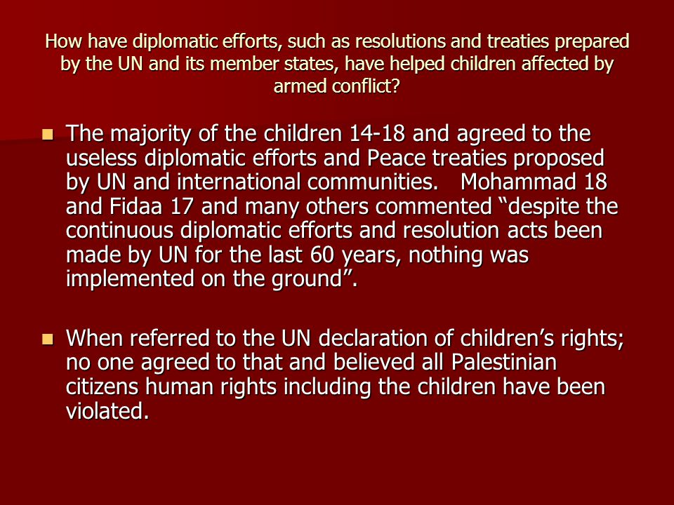 How have diplomatic efforts, such as resolutions and treaties prepared by the UN and its member states, have helped children affected by armed conflict.