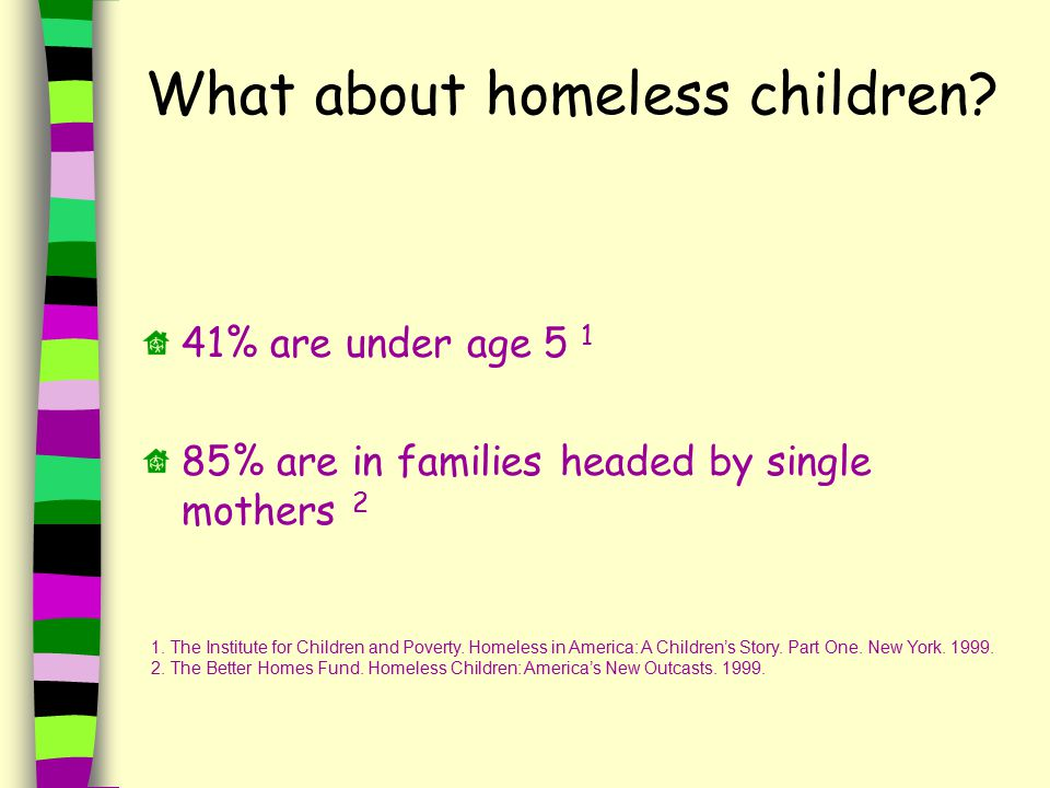 What about homeless children.
