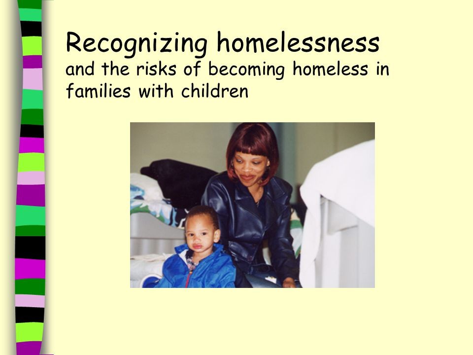 Recognizing homelessness and the risks of becoming homeless in families with children
