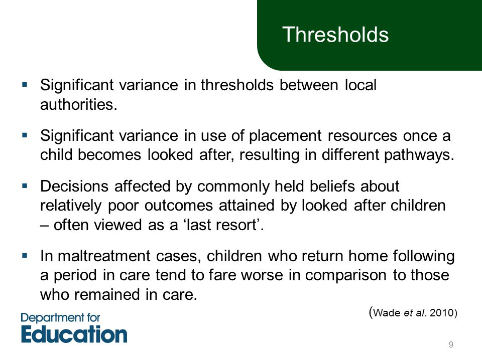  Significant variance in thresholds between local authorities.