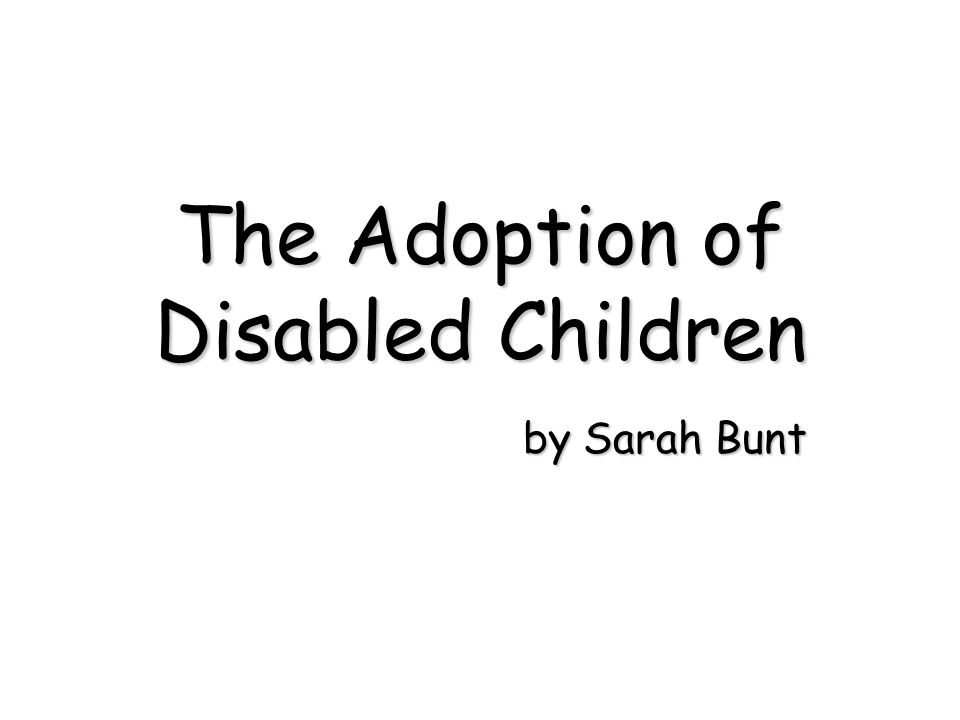 The Adoption of Disabled Children by Sarah Bunt