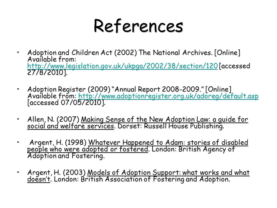 References Adoption and Children Act (2002) The National Archives.