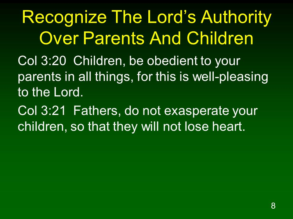59 Raising Godly Children Recognize the Lord's authority over parents and children Seek to please God above all yourself Recognize children are a gift from God Teach children to fear and love God above all Give children spiritual values not things only