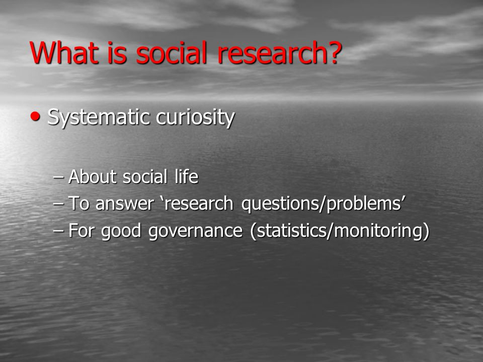 What is social research.