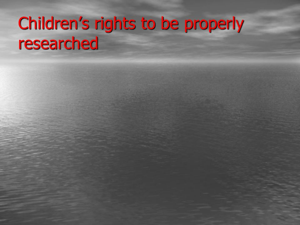Children's rights to be properly researched