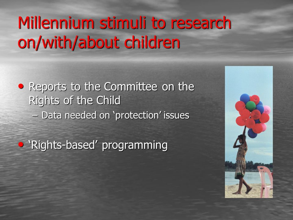 Millennium stimuli to research on/with/about children Reports to the Committee on the Rights of the Child Reports to the Committee on the Rights of th