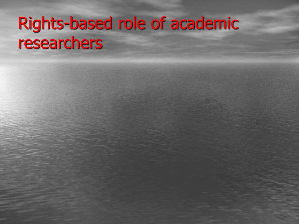 Rights-based role of academic researchers
