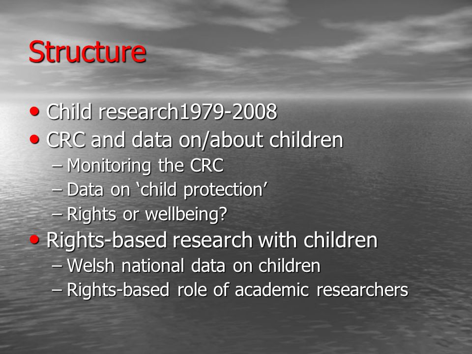 Stop, look, listen The Office of National Statistics, the Welsh Assembly Government, the UK Government and others collect a range of data on children but they do not cover all areas of the Convention.