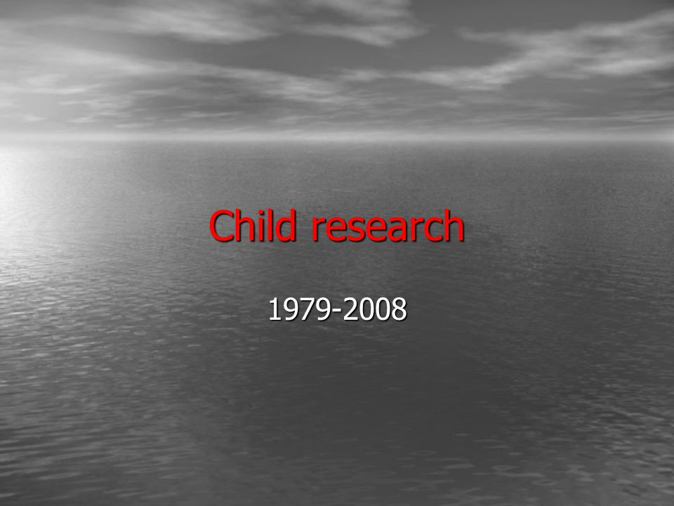 Child research 1979-2008