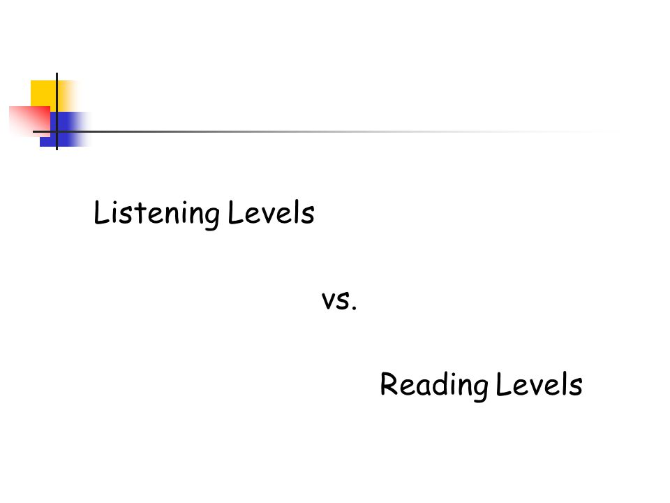 Listening Levels vs. Reading Levels