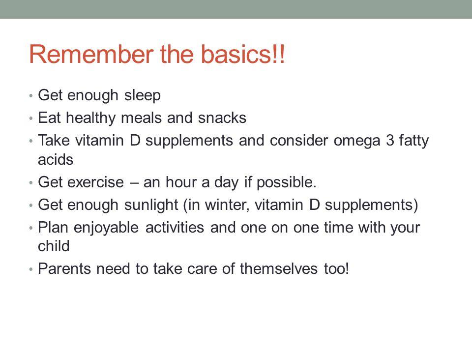 Remember the basics!.