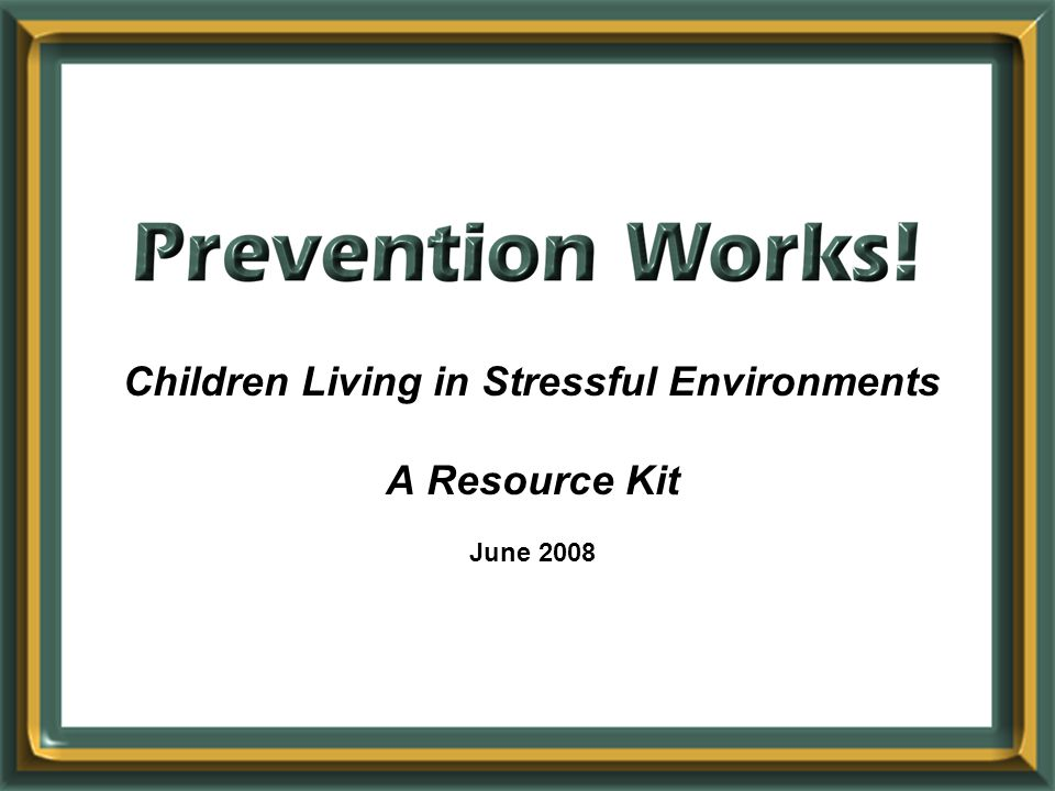 Children Living in Stressful Environments A Resource Kit June 2008