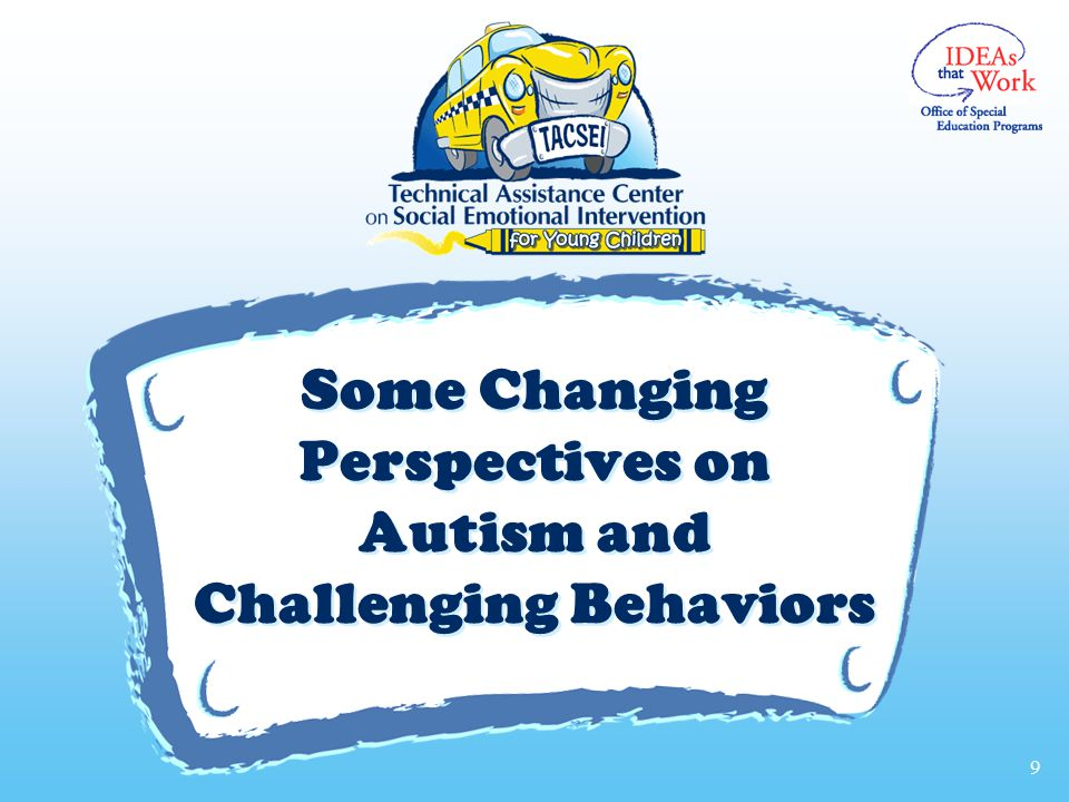 v Some Changing Perspectives on Autism and Challenging Behaviors 9