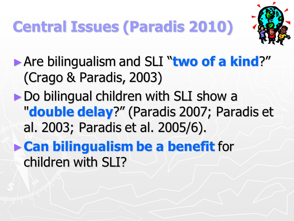 Study III – Hebrew Inflections in BISLI ► 9 bilingual English-Hebrew children, ages 5-7, who attend language preschool following an earlier diagnosis for SLI.
