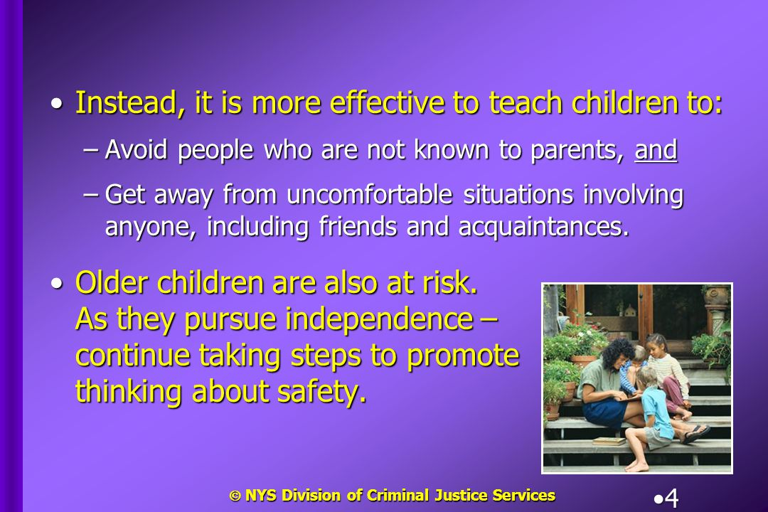  NYS Division of Criminal Justice Services 5 WHAT YOU CAN DO TO PREVENT ABDUCTION AND EXPLOITATION.