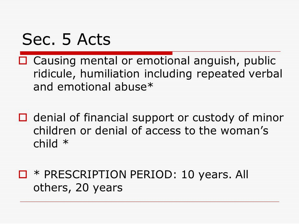 Sec. 5  Engaging in knowing or reckless conduct, personally or through another, that alarms or causes substantial emotional or psychological distress