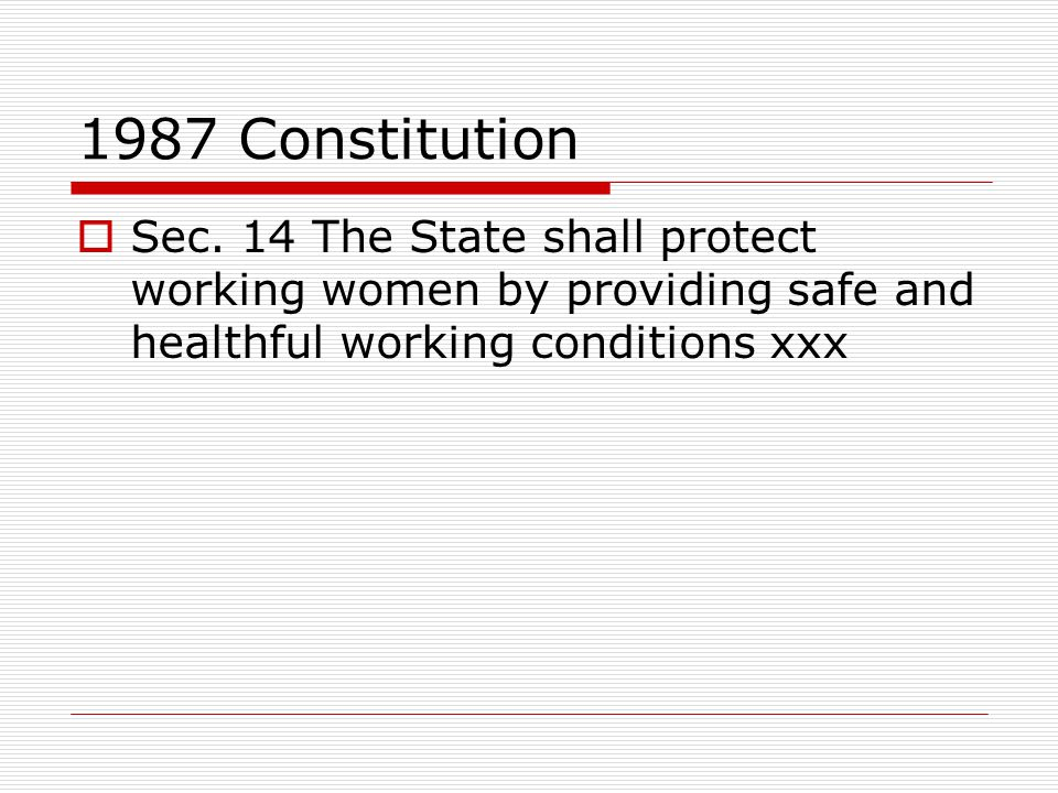 """1987 CONSTITUTION:State Policies  Sec. 2 """"adopts the generally accepted principles of international law as part of the law of the land (CEDAW, CRC, o"""