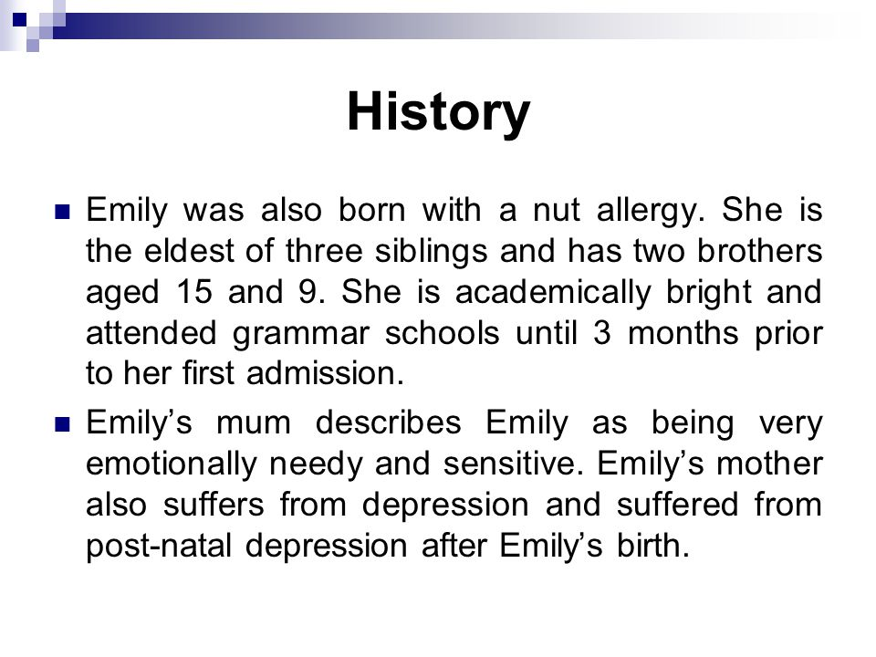 History Emily was also born with a nut allergy.