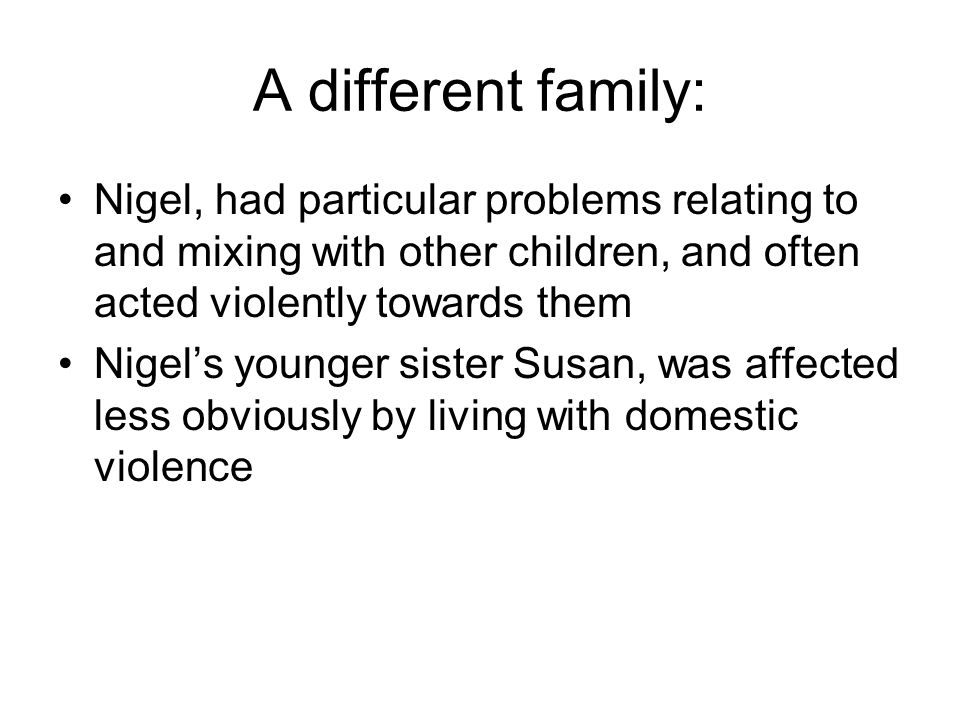 Different ages: Robbie, was obviously affected when his mother was being abused at home. His speech was badly affected, and this was even more apparen