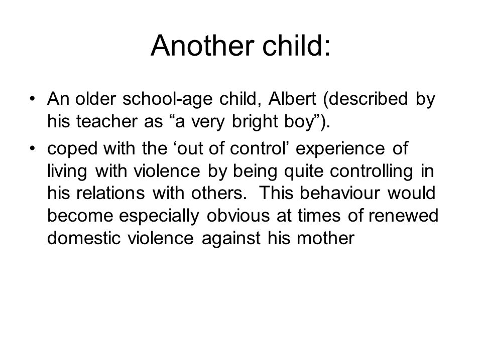 A different family: Nigel, had particular problems relating to and mixing with other children, and often acted violently towards them Nigel's younger