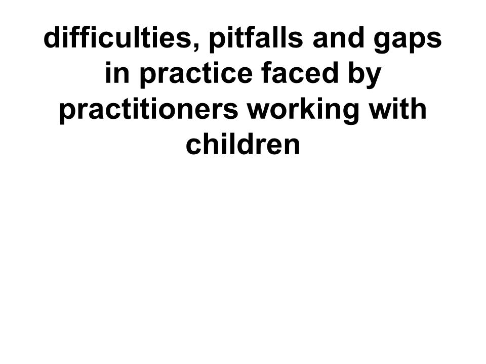Effective interventions with children should include: empowering (rather than punitive) work with the mother validate and acknowledge children's diffi