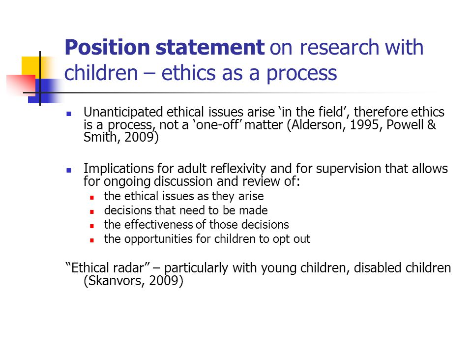 Position statement on research with children Why children's participation is important, and the danger of not including children in research The uniqu