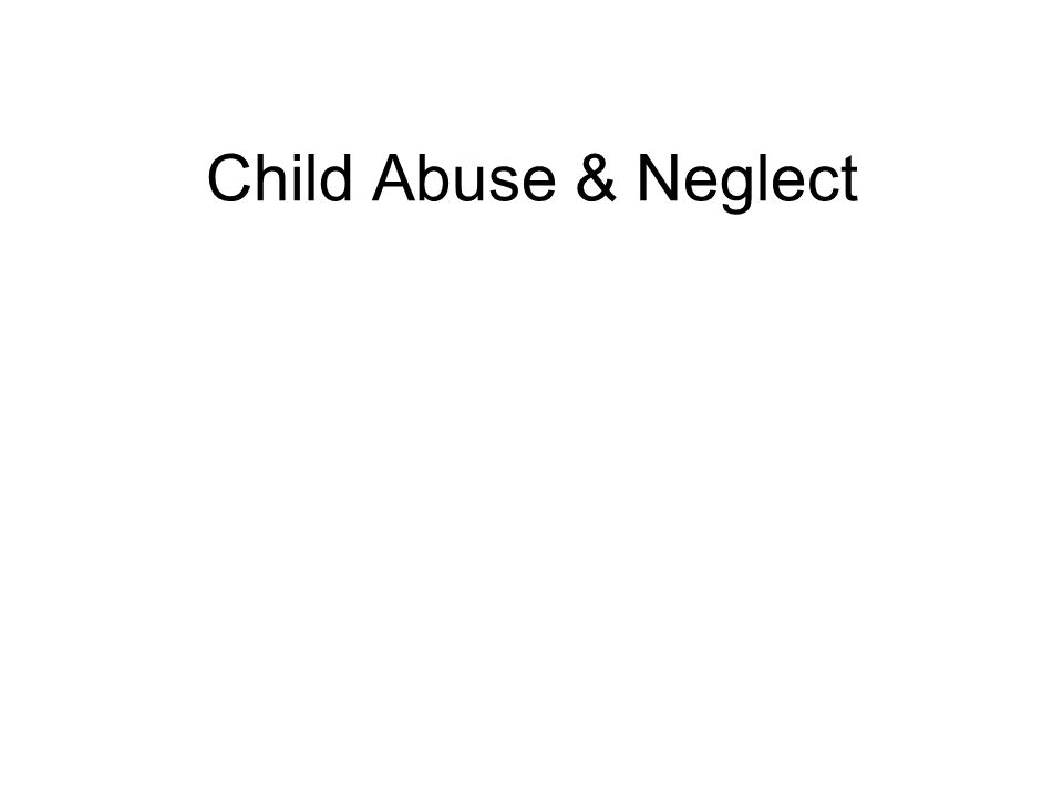Child Abuse & Neglect