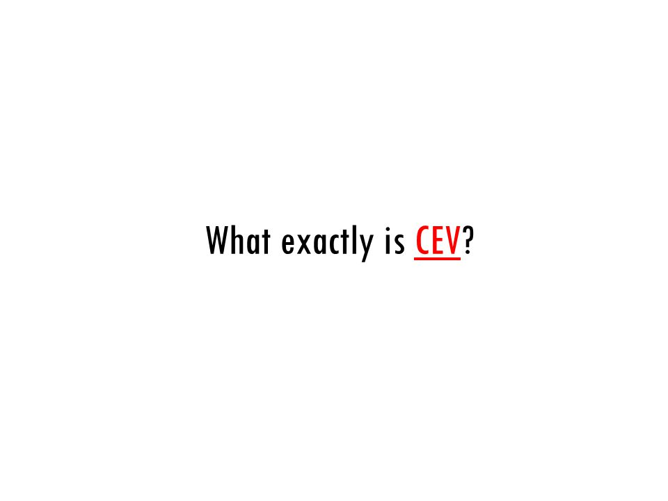 What exactly is CEV?