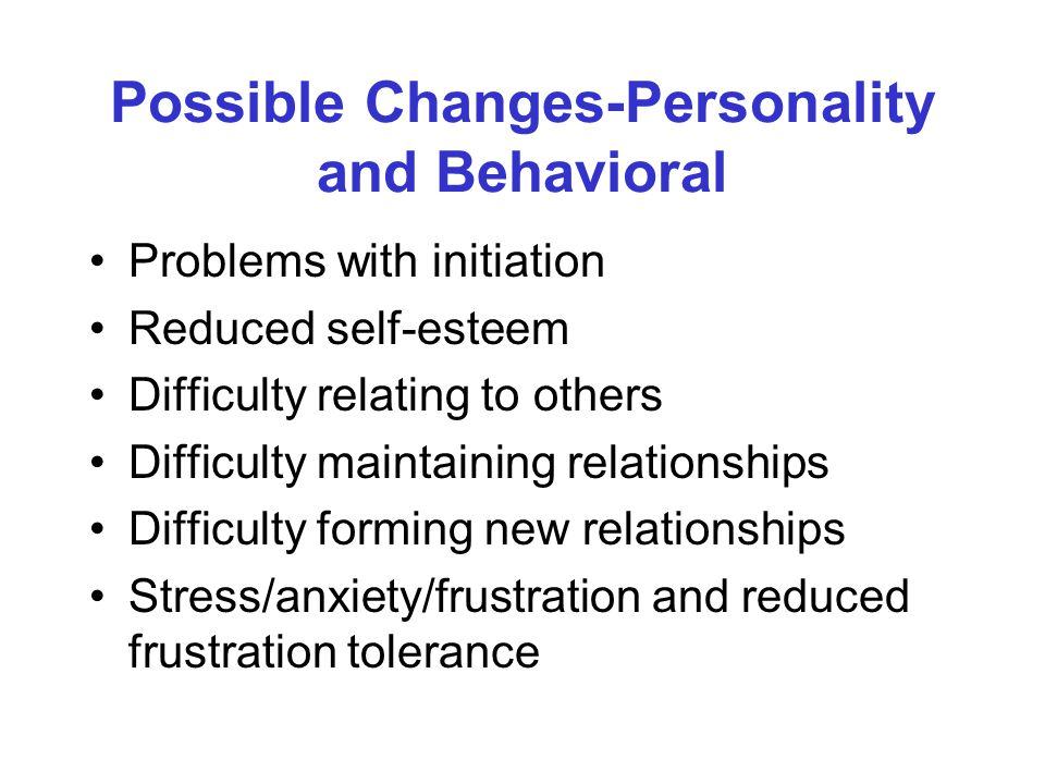 Possible Changes-Personality and Behavioral...