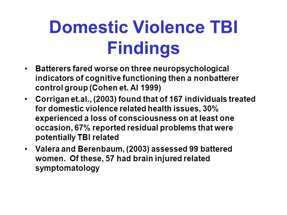 Findings from the Literature…Criminal Justice System Researchers at Indiana State University found that 83% of felons studied reported a head injury that predated their first encounter with the law (1998) Adults who had frontal lobe damage prior to age 8 exhibited recurrent impulsive and aggressive behavior 14% of the subjects in the Vietnam Head Injury Project with frontal lobe lesions engaged in fights or damaged property compared to 4% of controls without TBI