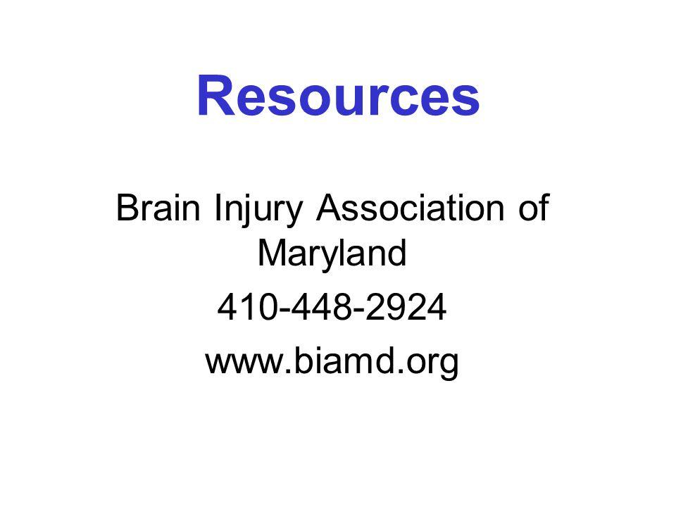 Resources Brain Injury Association of America 1-800-444-06443 www.biausa.org
