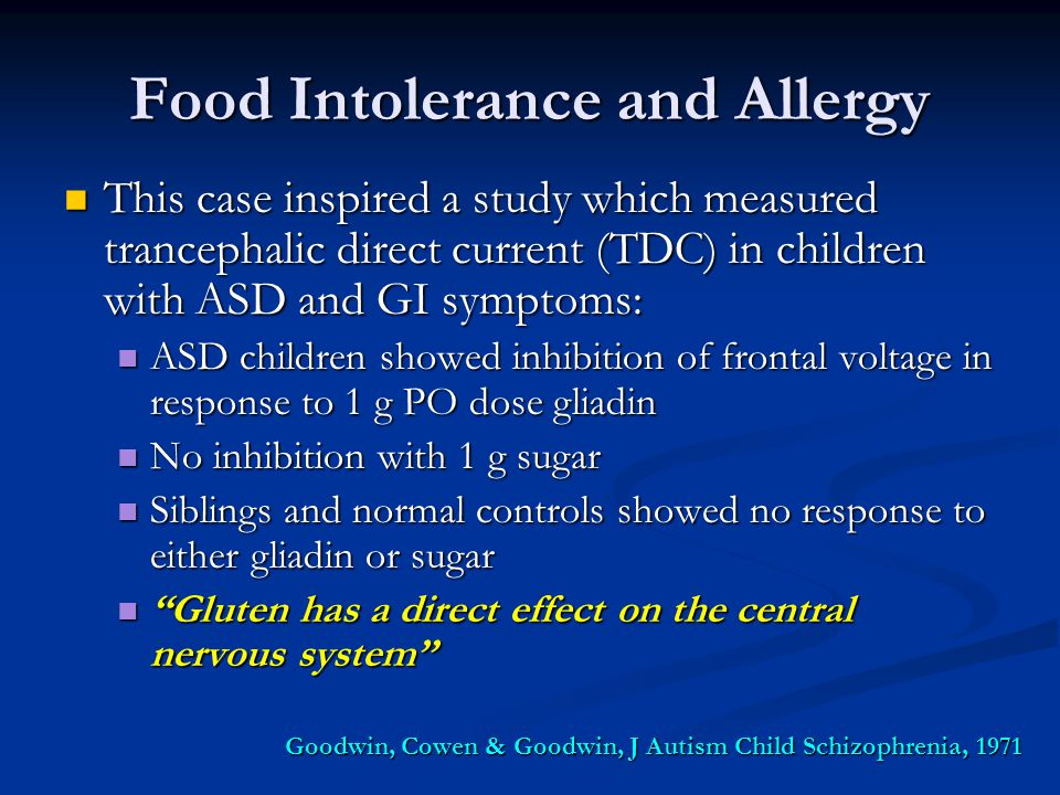 Food Intolerance and Allergy This case inspired a study which measured trancephalic direct current (TDC) in children with ASD and GI symptoms: This ca