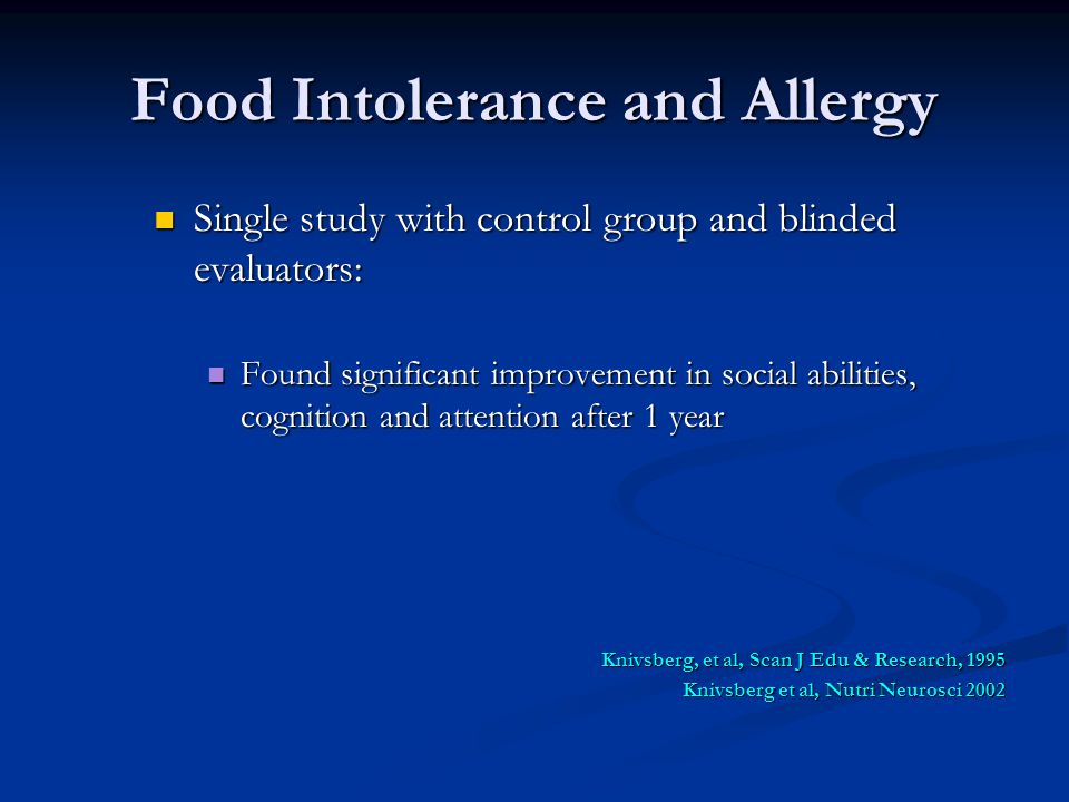 Food Intolerance and Allergy Single study with control group and blinded evaluators: Single study with control group and blinded evaluators: Found sig