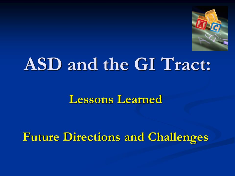 ASD and the GI Tract: Lessons Learned Future Directions and Challenges