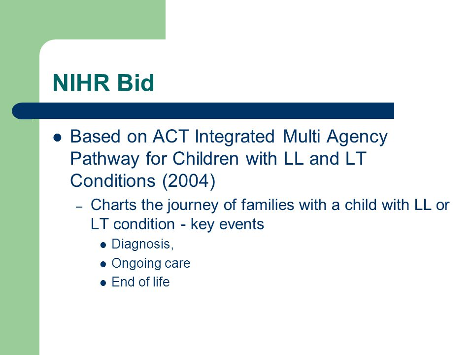 NIHR Bid Based on ACT Integrated Multi Agency Pathway for Children with LL and LT Conditions (2004) – Charts the journey of families with a child with