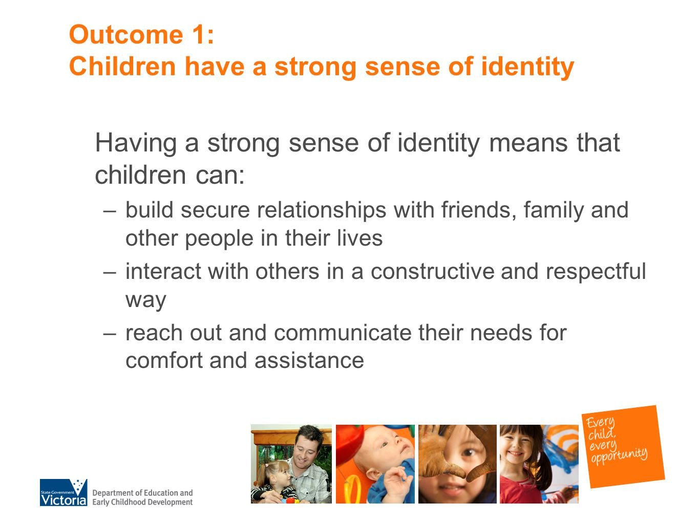 Outcome 2 Children are connected with and contribute to their world Being connected with and contributing to the world means that children can: explore their world by making new friends learn about fairness and how to live independently and with other people understand the natural environment