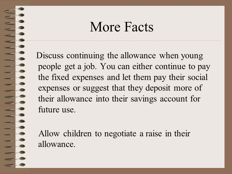More Facts Set a regular time and date when the allowance will be paid. This is their