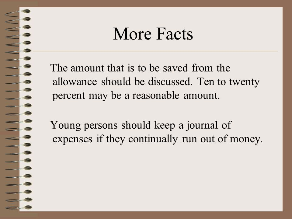More Facts Continuing the allowance when young people get a job should be discussed. Parents can either continue to pay the fixed expenses and let the