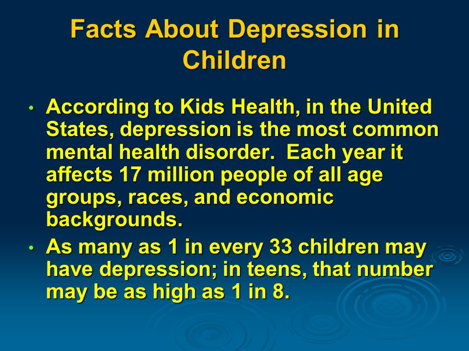 Facts About Depression in Children According to Kids Health, in the United States, depression is the most common mental health disorder.