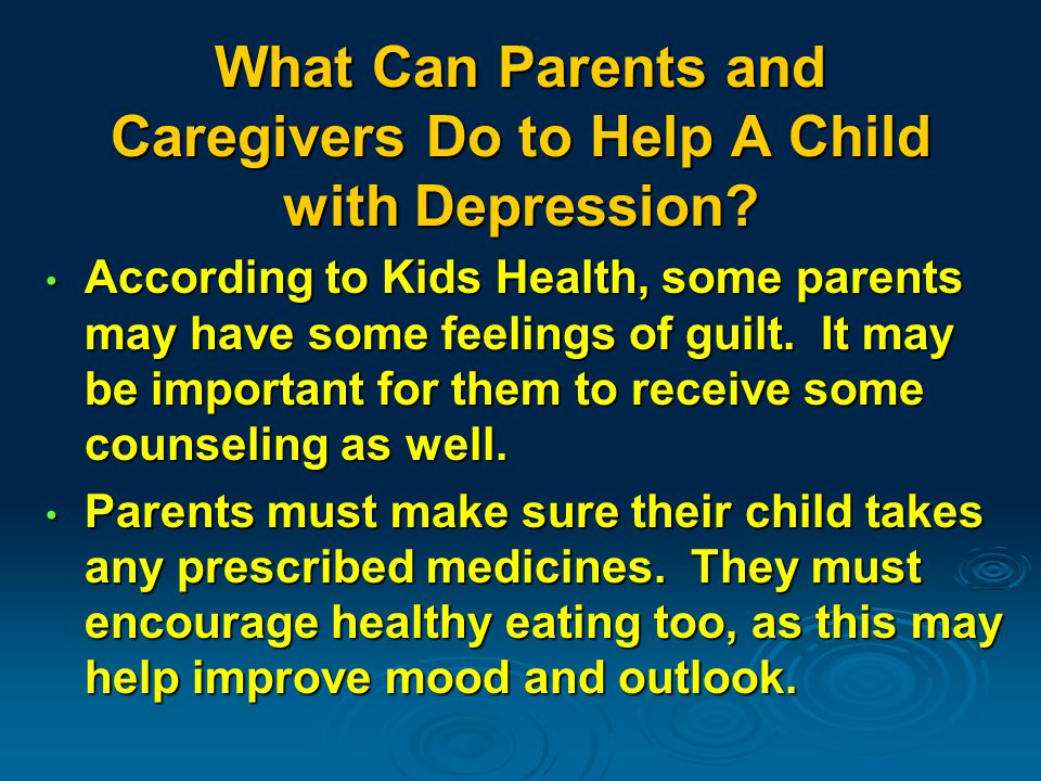 What Can Parents and Caregivers Do to Help A Child with Depression.