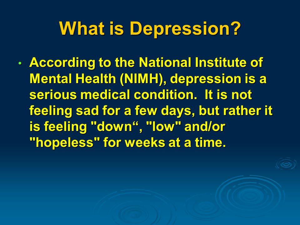 Forms of Depression According to the NIMH, depression can take many forms.