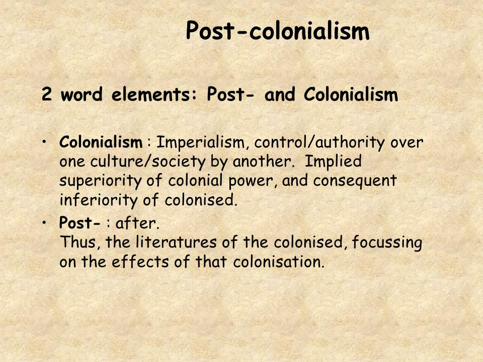 Post-colonialism - questions  Who is a colonised people.