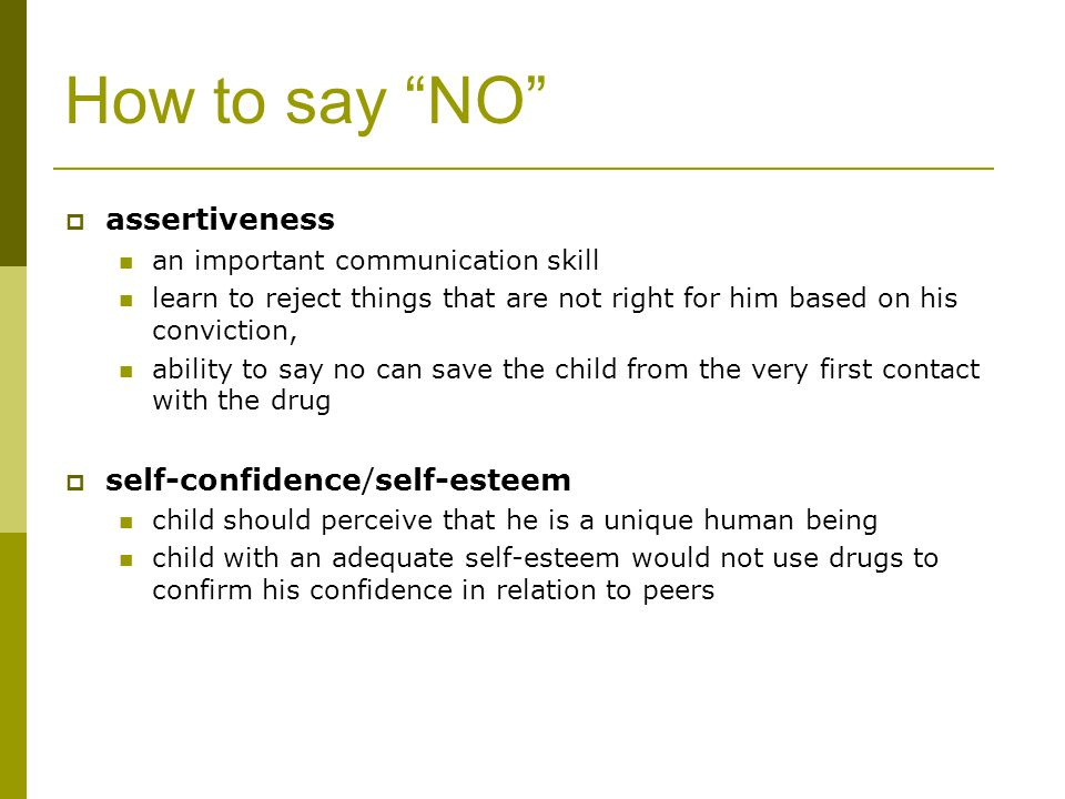 """How to say """"NO""""  assertiveness an important communication skill learn to reject things that are not right for him based on his conviction, ability to"""