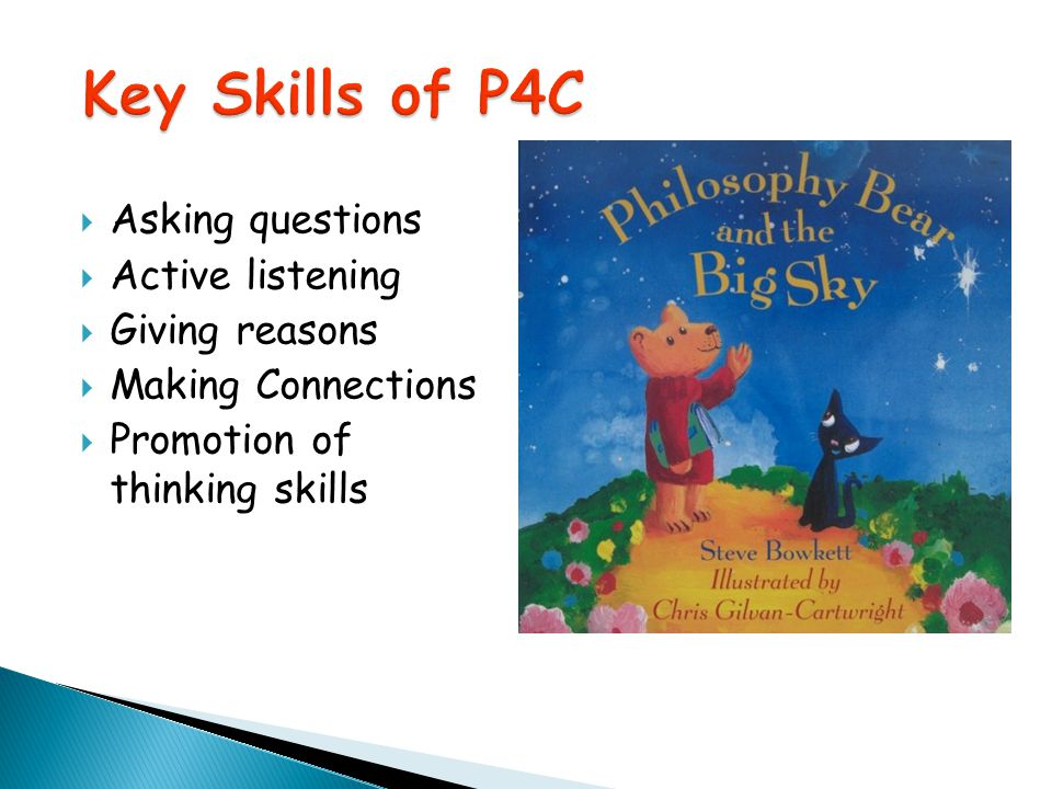  Asking questions  Active listening  Giving reasons  Making Connections  Promotion of thinking skills