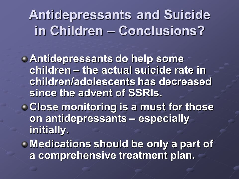 Antidepressants and Suicide in Children – Conclusions.